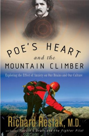 Poe's Heart and the Mountain Climber: Exploring the Effect of Anxiety on Our Brains and Our Culture 9781400048502