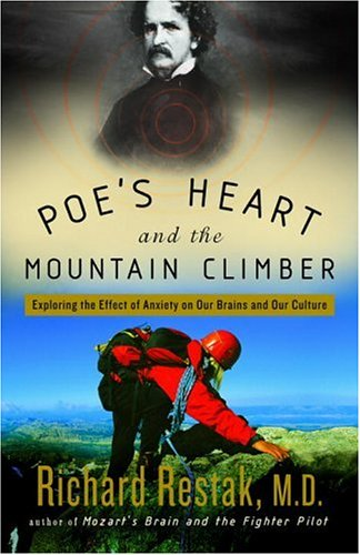 Poe's Heart and the Mountain Climber: Exploring the Effect of Anxiety on Our Brains and Our Culture 9781400048519