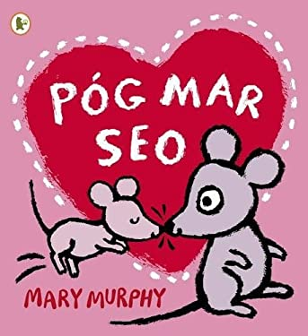 Pog Mar Seo (A Kiss Like This) - Walker Eireann 9781406354485