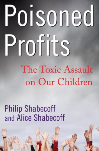 Poisoned Profits: The Toxic Assault on Our Children 9781400064304