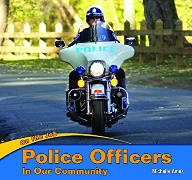Police Officers in Our Community 9781404280571