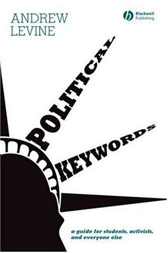 Political Keywords: A Guide for Students, Activists, and Everyone Else 9781405150644