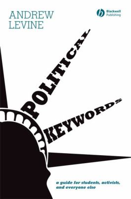 Political Keywords: A Guide for Students, Activists, and Everyone Else 9781405150651