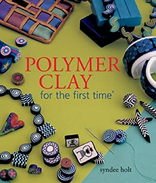 Polymer Clay for the First Time 9781402727054