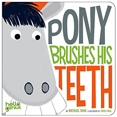 Pony Brushes His Teeth 9781404857278