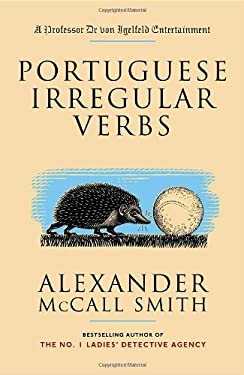 Portuguese Irregular Verbs: A Professor Dr Von Igelfeld Entertainment Novel (1) 9781400077083