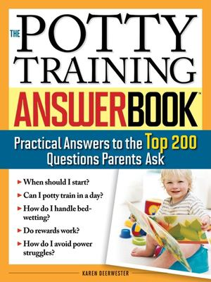 Potty Training Answer Book: Practical Answers to the Top 200 Questions Parents Ask 9781402209215