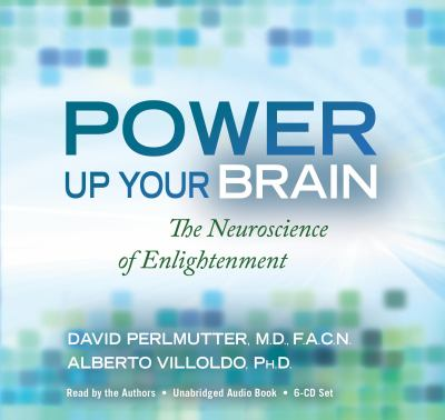 Power Up Your Brain: The Neuroscience of Enlightenment 9781401935894