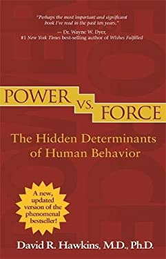 Power vs. Force: The Hidden Determinants of Human Behavior 9781401941697
