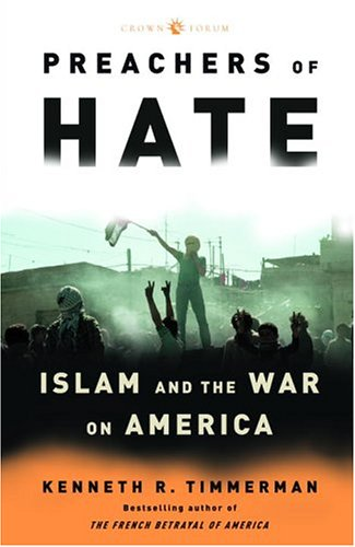 Preachers of Hate: Islam and the War on America 9781400053735