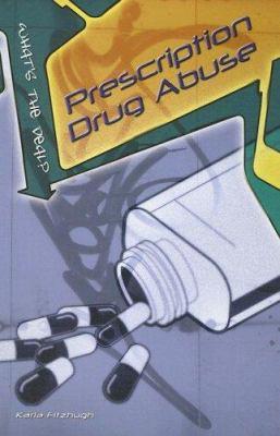 Prescription Drug Abuse 9781403470249