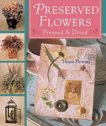 Preserved Flowers: Pressed & Dried