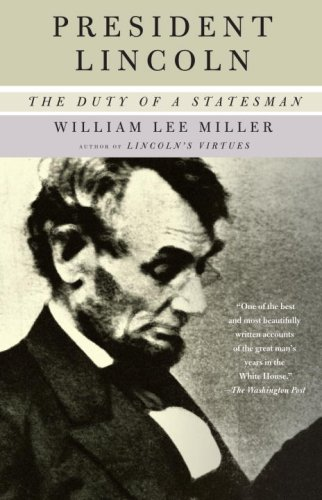 President Lincoln: The Duty of a Statesman 9781400034161