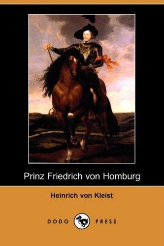 Prinz Friedrich Von Homburg (Dodo Press) 9781409938521