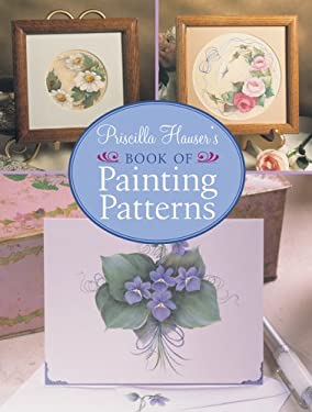 Priscilla Hauser's Book of Painting Patterns: 9781402714764