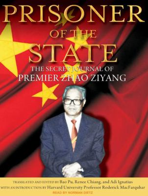 Prisoner of the State: The Secret Journal of Premier Zhao Ziyang 9781400163366