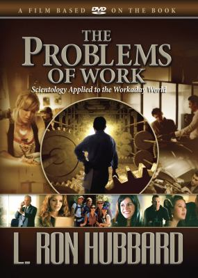 The Problem of Work: Scientology Applied to the Workaday World 9781403130327