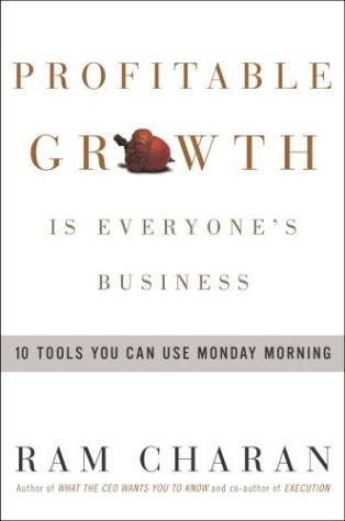 Profitable Growth Is Everyone's Business: 10 Tools You Can Use Monday Morning 9781400051526