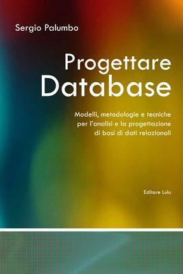 Progettare Database - Modelli, Metodologie E Tecniche Per L'Analisi E La Progettazione Di Basi Di Dati Relazionali 9781409248521
