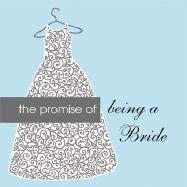 Promise of Being a Bride 9781402200649