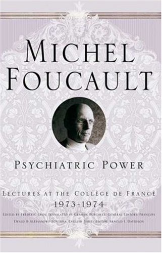 Psychiatric Power: Lectures at the College de France, 1973-74 9781403969224