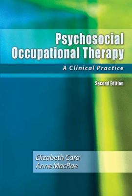 Psychosocial Occupational Therapy: A Clinical Practice 9781401812324