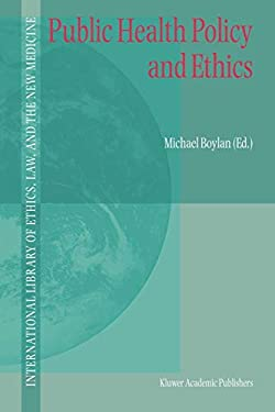 Public Health Policy and Ethics 9781402017636