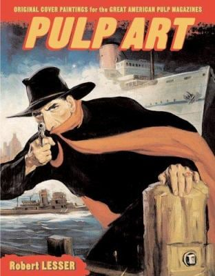 Pulp Art: Original Cover Paintings for the Great American Pulp Magazines 9781402730351