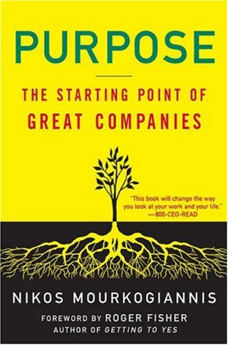 Purpose: The Starting Point of Great Companies 9781403975812