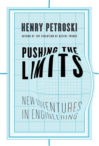 Pushing the Limits: New Adventures in Engineering 9781400040513
