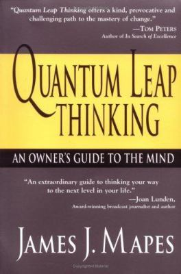 Quantum Leap Thinking: An Owner's Guide to the Mind 9781402200434