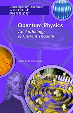 Quantum Physics: An Anthology of Current Thought 9781404204065