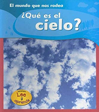 Que Es el Cielo? = What Is the Sky? 9781403465887