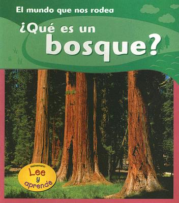 Que Es un Bosque? = What Is a Forest? 9781403465917