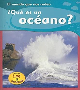 Que Es un Oceano? = What Is an Ocean? 9781403465900