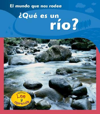 ?Que Es un Rio? = What Is a River? 9781403465849