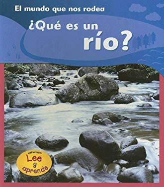 Que Es un Rio? = What Is a River? 9781403465894