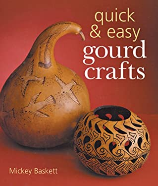Quick & Easy Gourd Crafts 9781402727849