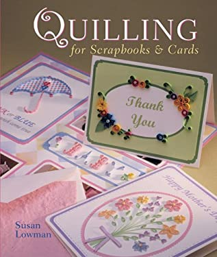 Quilling for Scrapbooks & Cards 9781402719226