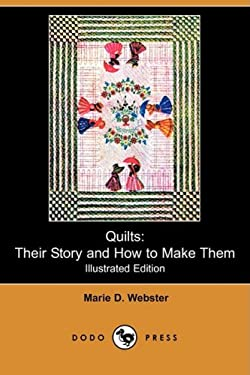 Quilts: Their Story and How to Make Them (Illustrated Edition) (Dodo Press) 9781409911319