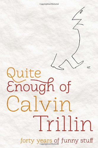 Quite Enough of Calvin Trillin: Forty Years of Funny Stuff 9781400069828