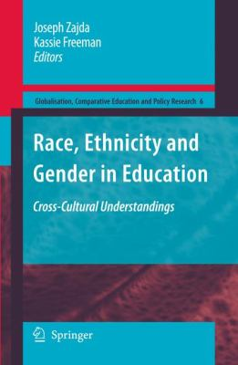 Race, Ethnicity and Gender in Education: Cross-Cultural Understandings 9781402097386