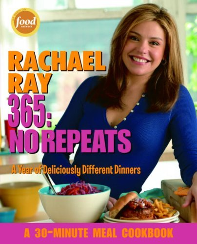 Rachael Ray 365: No Repeats: A Year of Deliciously Different Dinners 9781400082544