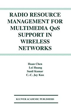 Radio Resource Management for Multimedia Qos Support in Wireless Networks 9781402076237