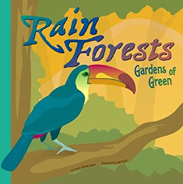 Rain Forests: Gardens of Green 9781404830981