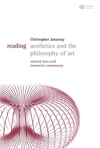 Reading Aesthetics and Philosophy of Art: Selected Texts with Interactive Commentary 9781405118071