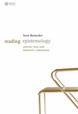 Reading Epistemology: Selected Texts with Interactive Commentary 9781405127646