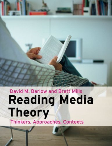 Reading Media Theory: Thinkers, Approaches and Contexts 9781405821995