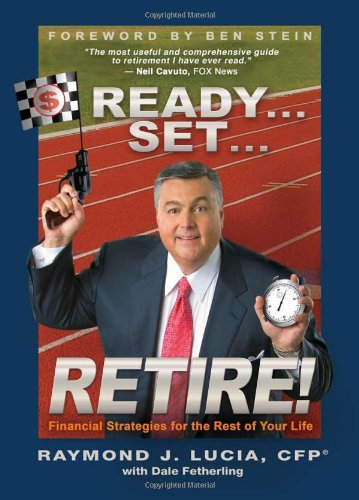 Ready...Set...Retire!: Financial Strategies for the Rest of Your Life 9781401912079