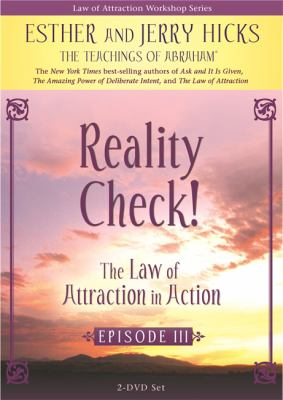 Reality Check!: The Law of Attraction in Action, Episode III 9781401920333